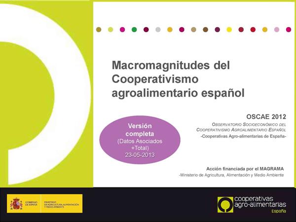 Macromagnitudes del Cooperativismo agroalimentario español OSCAE 2012