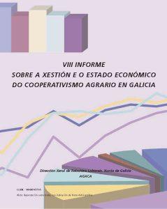 VIII Informe sobre a xestión e o estado económico do cooperativismo agrario en Galicia