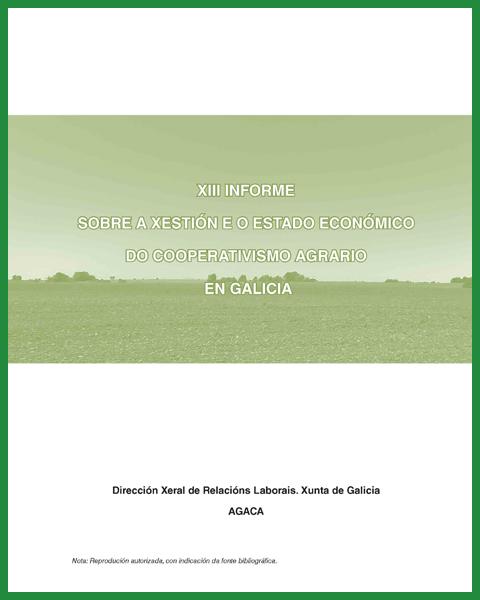 XIII Informe sobre a Xestión e Estado económico do cooperativismo agrario en Galicia