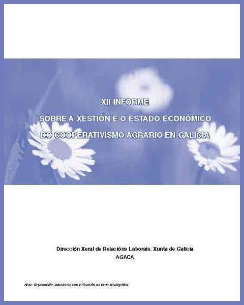 XII Informe sobre a Xestión e o Estado Económico do Cooperativismo Agrario en Galicia 2006