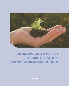 XIV Informe sobre xestión e estado económico do cooperativismo agrario en Galicia 2011