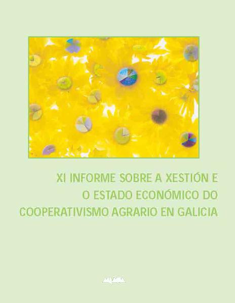 XI Informe sobre a Xestión e Estado económico do cooperativismo agrario en Galicia
