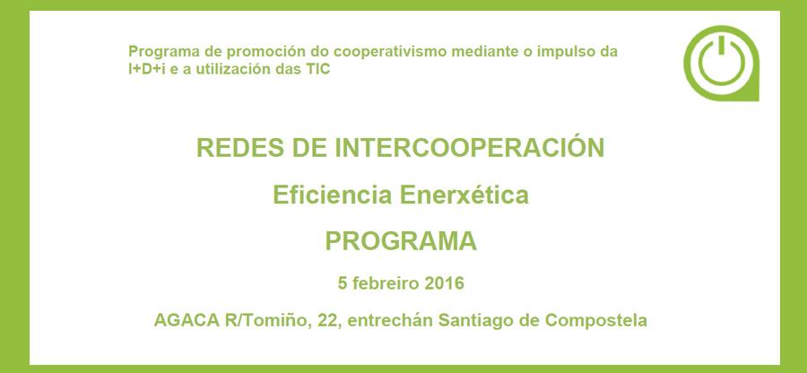 """Redes de Intercooperación – """"Eficiencia Energética"""" – 5 febrero en Santiago de Compostela"""