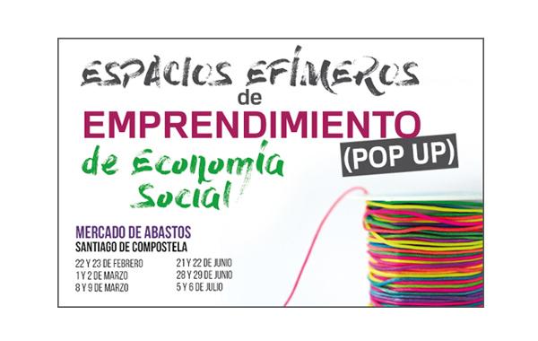 Santiago de Compostela acoge la primera edición de la pop up «Espacios Efímeros de Emprendimiento»