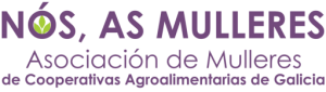 Presentamos «Nós, as mulleres», la Asociación de mujeres de cooperativas agroalimentarias de Galicia