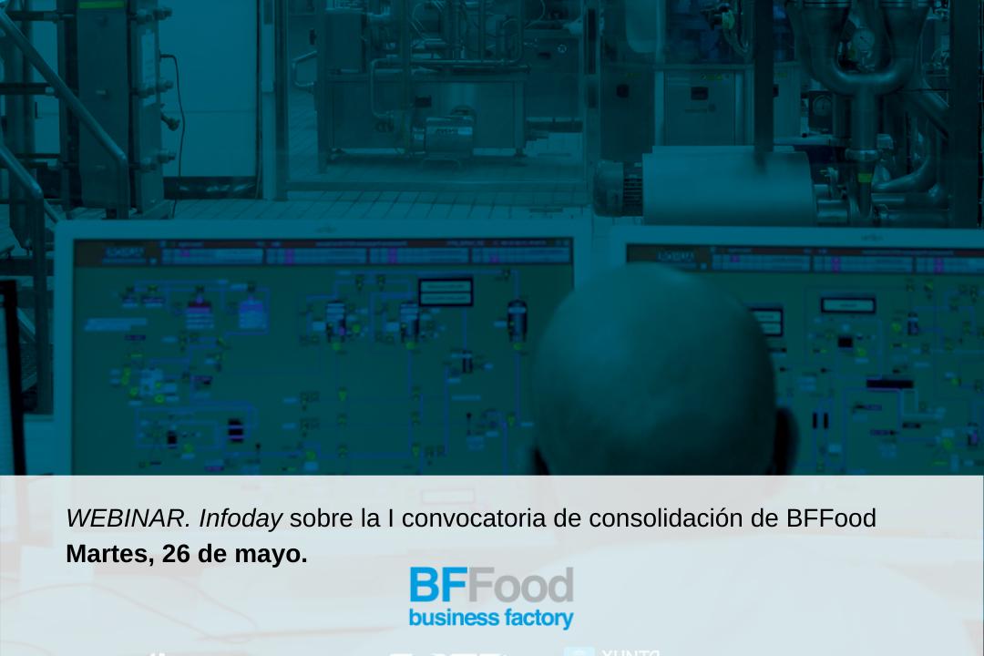 Webinar, 26 de mayo: Infoday sobre la I Convocatoria de consolidación de BFFood – incripción a la Convocatoria hasta el 08/06/2020